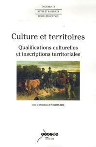 Noël Barbe - Culture et territoires - Qualifications culturelles et inscriptions territoriales.