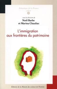Noël Barbe et Marina Chauliac - L'immigration aux frontières du patrimoine.