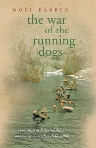 Noël Barber - The War of the Running Dogs - Malaya 1948-1960.