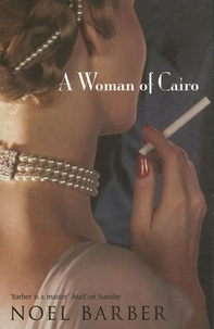 Noël Barber - The Woman of Cairo.