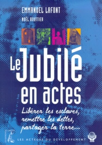Noël Bouttier et Emmanuel Lafont - Le Jubilé en actes.