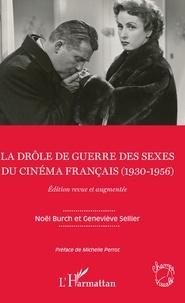 Noël Burch et Geneviève Sellier - La drôle de guerre des sexes du cinéma français (1930-1956).