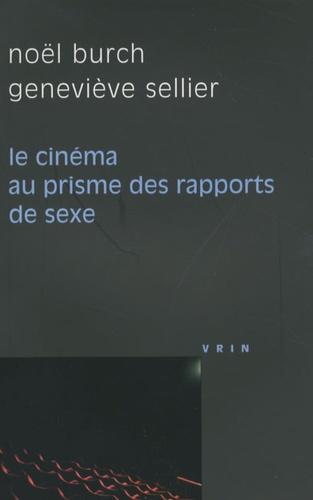 Noël Burch et Geneviève Sellier - Le cinéma au prisme des rapports de sexe.