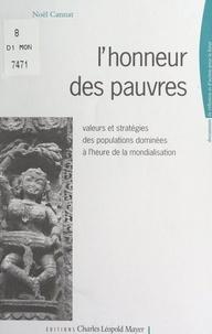 Noël Cannat et Madeleine Racimor - L'honneur des pauvres - Valeurs et stratégies des populations dominées à l'heure de la mondialisation.