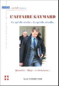 Noël Communod - L'affaire Gaymard - Ce qu'elle révèle - Ce qu'elle réveille.