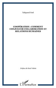 Noël - COOPERATION : COMMENT CONJUGUER COLLABORATION ET RELATIONS HUMAINES.