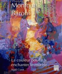 Noël Coret - Monique Baroni - La couleur pour enchanter le monde.