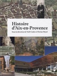 Noël Coulet et Florian Mazel - Histoire d'Aix-en-Provence.