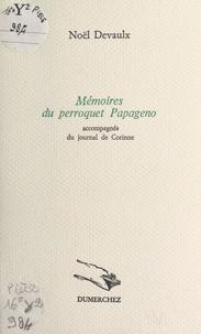 Noël Devaulx - Memoires du perroquet papageno.