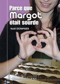 Noël Dompnier - Parce que Margot était sourde.