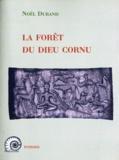 Noël Durand - Les Forêts du Dieu Cornu.