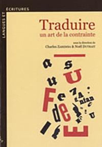 Noël Dutrait et Charles Zaremba - Traduire : un art de la contrainte.