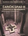 Noël Duval et Vladislav Popovic - Caricin Grad - Volume 3, L'acropole et ses monuments (cathédrale, baptistère et bâtiments annexes).