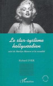 Noël Dyer et Paul McDonald - Le star-système hollywoodien suivi de Marilyn Monroe et la sexualité.