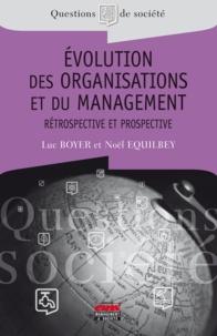 Noël Equilbey et Luc Boyer - Evolution des organisations et du management - Rétrospective et prospective.