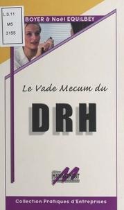Noël Equilbey et Luc Boyer - Le vade-mecum du DRH.