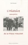 Noël Gayraud - L'Histoire exemplaire de la Place Maschat.