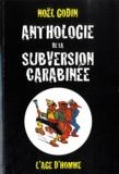 Noël Godin - Anthologie de la subversion carabinée.