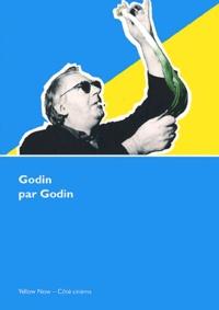 Noël Godin - Godin par Godin.
