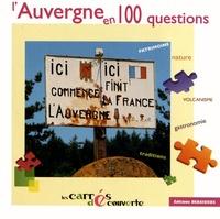 Noël Graveline et Francis Debaisieux - L'Auvergne en 100 questions.