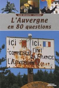 Noël Graveline - L'Auvergne en 80 questions.