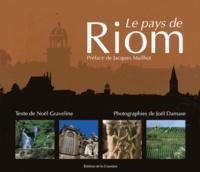 Noël Graveline et Joël Damase - Le pays de Riom.