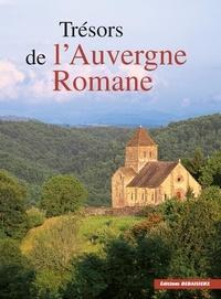 Noël Graveline - Les trésors de l'Auvergne romane.