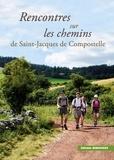 Noël Graveline - Rencontres sur les chemins de Saint-Jacques de Compostelle.
