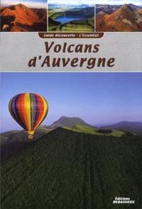 Noël Graveline et Francis Debaisieux - Volcans d'Auvergne.