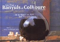 """Noël Hautemanière - Les crus de Banyuls et Collioure. - """"De la nature du roc aux vins précieux""""."""
