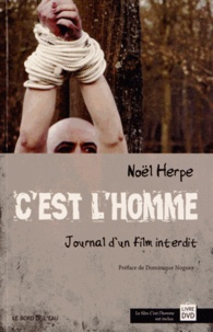 Noël Herpe - C'est l'homme - Journal d'un film interdit. 1 DVD