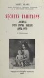 Noël Ilari - Secrets tahitiens - Journal d'un popaa farani, 1934-1973.