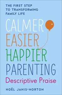 Noël Janis-Norton - Calmer, Easier, Happier Parenting: Descriptive Praise.