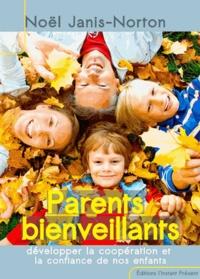 Noël Janis-Norton - Parents bienveillants - Développer la coopération et la confiance de nos enfants.