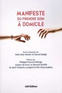Noël-Jean Mazen et David Sadigh - Manifeste du prendre soin à domicile.
