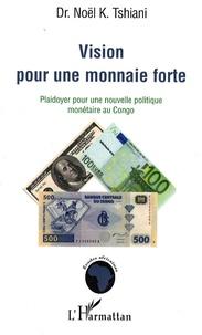 Histoiresdenlire.be Vision pour une monnaie forte - Plaidoyer pour une nouvelle politique monétaire au Congo Image