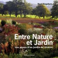 Noël Kingsbury - Entre nature et jardin - Les atouts d'un jardin de vivaces.