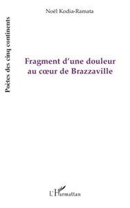 Noël Kodia-Ramata - Fragment d'une douleur au coeur de Brazzaville - (Mbonguila Mwana).