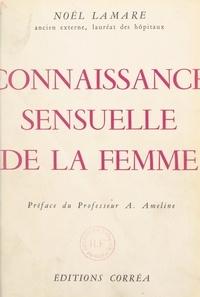 Noël Lamare et André Ameline - Connaissance sensuelle de la femme.