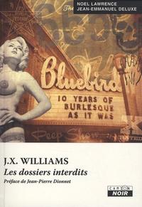 Noel Lawrence - J.X. Williams - Les dossiers interdits.