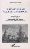 Noël Le Contour - Le Honfleurais aux sept naufrages - Jean Doublet 1655-1728.
