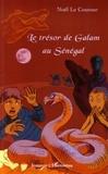 Noël Le Contour - Le trésor de Galam au Sénégal.