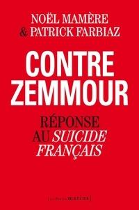 Noël Mamère et Patrick Farbiaz - Contre Eric Zemmour - Réponse au Suicide français.