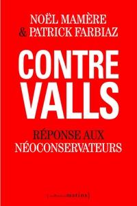 Noël Mamère et Patrick Farbiaz - Contre Valls - Réponse aux néoconservateurs.