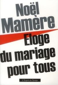 Noël Mamère - Eloge du mariage pour tous.