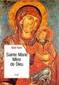 Noël-Marie Rath - Sainte Marie - Vivre l'Évangile en Église avec Marie.