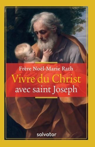 Vivre du Christ avec Saint Joseph