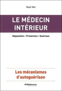 Noël Mei - Le médecin intérieur - Les mécanismes d'autoguérison.