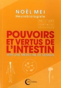 Noël Mei - Pouvoirs et vertus de l'intestin - Vers une médecine de demain ?.