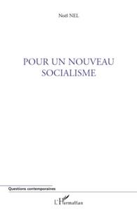 Noël Nel - Pour un nouveau socialisme.